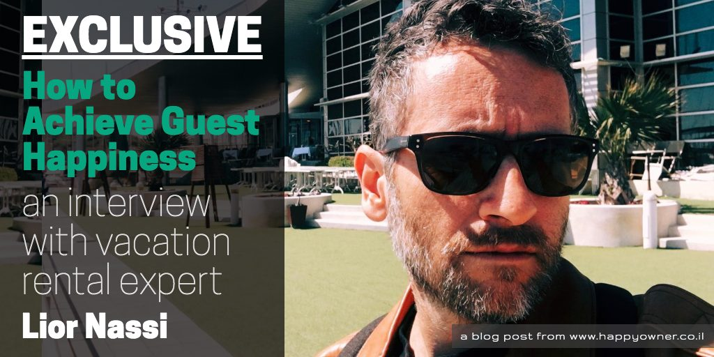 How to Achieve Guest Happiness In The Vacation Rental Industry With Lior Nassi
