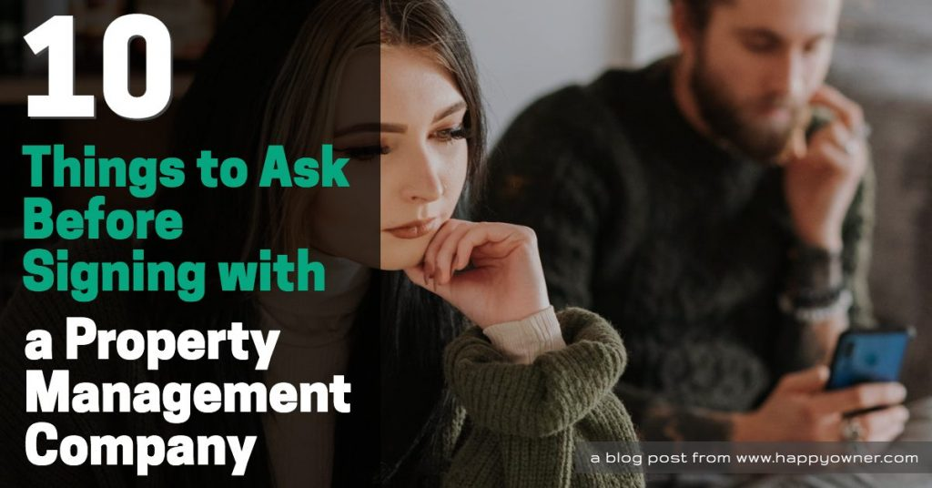 10 Things To Ask Before Signing With a Property Mangement Company
