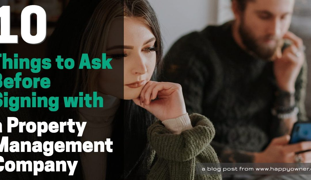 10 Things to Ask Before Signing with a Property Management Company